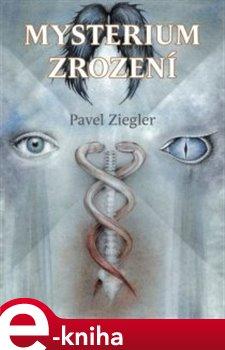 Mysterium zrození - Pavel Ziegler e-kniha