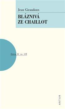 Obálka titulu Bláznivá ze Chaillot