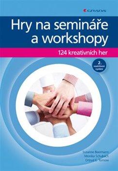 Hry na semináře a workshopy. 124 kreativních her - Susanne Beermann, Ortund E. Tornow, Monika Schubach