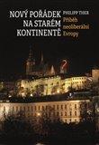 Nový pořádek na starém kontinentě (Příběh neoliberální Evropy) - obálka
