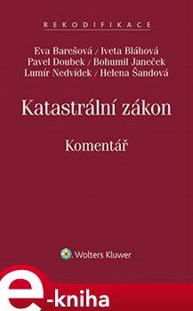 Katastrální zákon (č. 256/2013 Sb.) - Komentář - Iveta Bláhová, autorů Kolektiv, Eva Barešová e-kniha