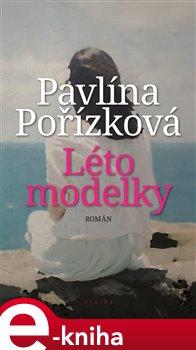 Léto modelky - Pavlína Pořízková e-kniha