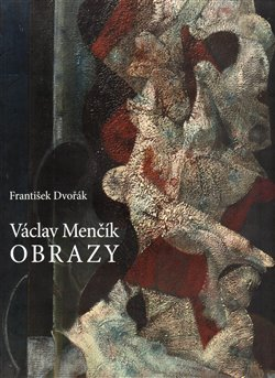 Václav Menčík. Obrazy - František Dvořák
