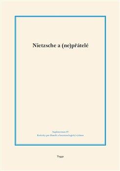 Obálka titulu Nietzsche a (ne)přátelé