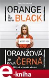 Oranžová je nová černá (Můj rok v ženské věznici) - obálka