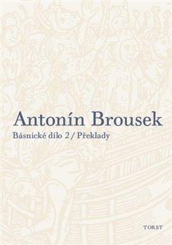 Obálka titulu Antonín Brousek: Básnické dílo