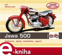 Jawa 500. historie, vývoj, technika, sport - Jiří Wohlmuth e-kniha