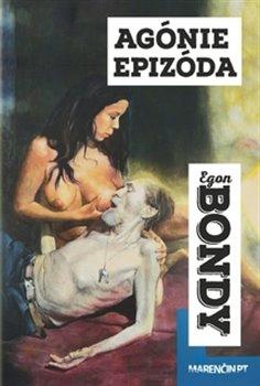 Agónie Epizóda - Egon Bondy