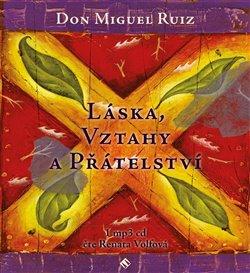 Láska, vztahy a přátelství, CD - Miguel Ruiz Don