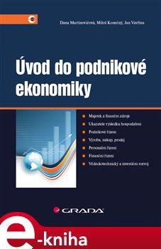 Úvod do podnikové ekonomiky - Dana Martinovičová, Miloš Konečný, Jan Vavřina e-kniha