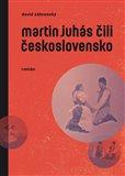 Martin Juhás čili Československo - obálka