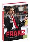 Obálka knihy Franz - Nejsem jen motivátor!