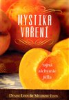 Obálka knihy Mystika vaření – tajná alchymie jídla