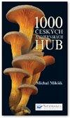 Obálka knihy 1000 českých a slovenských hub