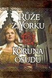 Růže z Yorku - Koruna osudu (Historický román z období války růží) - obálka