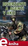 Diverzanti a agenti v akci (Speciální operace od první světové války do současnosti) - obálka