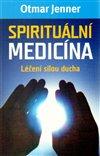 Obálka knihy Spirituální medicína