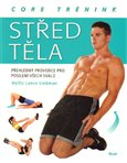 Střed těla – core trénink (Přehledný průvodce pro posílení všech svalů) - obálka