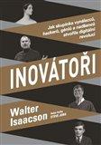 Inovátoři (Jak skupinka vynálezců, hackerů, géniů a nadšenců stvořila digitální revoluci) - obálka