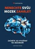 Nenechte svůj mozek zahálet (Začněte jej využívat na maximum!) - obálka