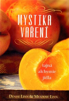 Mystika vaření – tajná alchymie jídla - Meadow Linn, Denise Linn