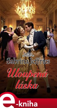 Uloupená láska - Sabrina Jeffries e-kniha