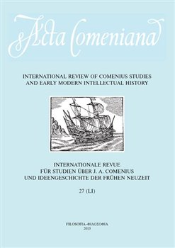 Acta Comeniana 27. International Review of Comenius Studies and Early Modern Intellectual History