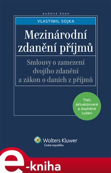 Mezinárodní zdanění příjmů. 3., aktualizované a doplněné vydání - Vlastimil Sojka e-kniha