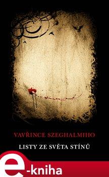 Listy ze světa stínů - Vavřinec Szeghalmi e-kniha