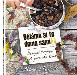 Děláme si to doma sami 2 - Alena Thomas