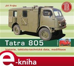 Tatra 805. historie, takticko-technická data, modifikace - Jiří Frýba e-kniha