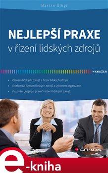 Nejlepší praxe v řízení lidských zdrojů - Martin Šikýř e-kniha