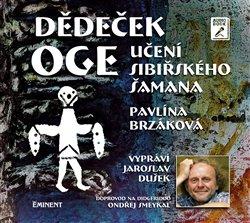 Dědeček Oge. Učení sibiřského šamana, CD - Pavlína Brzáková