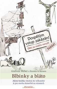 Blbinky a bláto. Akční knížka whodná do velkoměst a pro stavbu domečků na stromech - Andreas Weber