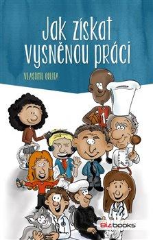 Jak získat vysněnou práci - Vlastimil Orlita