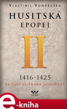 Husitská epopej II.. Za časů hejtmana Jana Žižky - Vlastimil Vondruška e-kniha