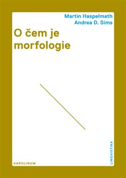 O čem je morfologie - Andrea D. Sims, Martin Haspelmath