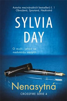 Nenasytná. Crossfire série 4 - Sylvia Day