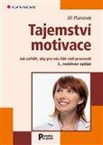 Tajemství motivace (Jak zařídit, aby pro vás lidé rádi pracovali) - obálka
