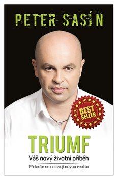 Triumf. Váš nový životní příběh - Peter Sasín