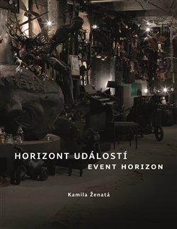 Horizont událostí / Event Horizon. Část první - Kamila Ženatá
