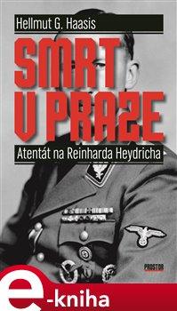 Smrt v Praze - Hellmut G. Haasis e-kniha