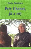 Petr Chobot, já a sny - obálka