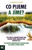 Co pijeme a jíme? (Vliv geneticky modifikovaných potravin (GMO) na člověka a způsoby obrany) - obálka