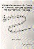 Hudebně pedagogický výzkum na Katedře hudební kultury FPE ZČU v letech 1992-2014 - obálka