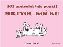 Obálka titulu 101 způsobů, jak použít mrtvou kočku
