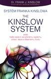 Systém Franka Kinslowa: The Kinslow System aneb Vaše cesta k zaručenému úspěchu, zdraví, lásce a šťastnému životu - obálka