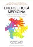 Energetická medicína (Vyrovnejte energii svého těla a získejte optimální zdraví, radost a vitalitu) - obálka