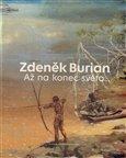 Zdeněk Burian - Až na konec světa - obálka