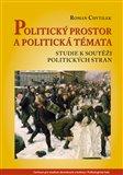 Politický prostor a politická témata (Studie k soutěži politických stran) - obálka